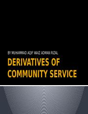 DERIVATIVES OF COMMUNITY SERVICE.pptx