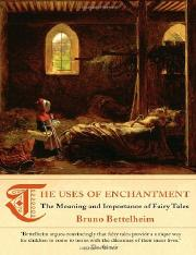 The Uses of Enchantment The Meaning and Importance of Fairy