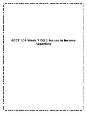 ACCT 504 Week 7 DQ 1 Issues in Income Reporting.docx