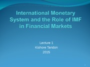 Lecture 1 IMF and International Monetary System 2015