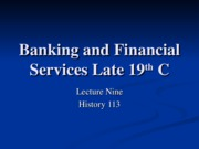 HIS113-9 Financial Services in Late 19th C - Banking