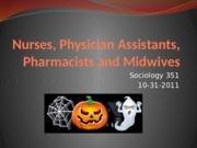 Nurses, Physician Assistants, Pharmacists and Midwives