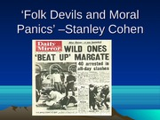 Folk Devils and Moral Panics' - (1)