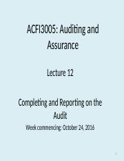ACFI3005 2016 Lecture 12 Completing and Reporting on the Audit .pptx