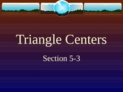 5-3 Triangle Centers