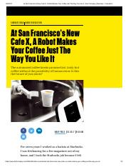 At San Francisco's New Cafe X, A Robot Makes Your Coffee Just The Way You Like It _ Fast Company _ B