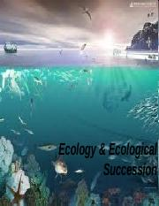 Ecology and Ecological Successsion.pptx