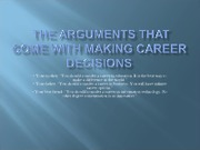 The Arguments that come with making career decisions