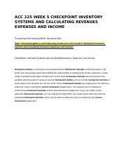 ACC 225 WEEK 5 CHECKPOINT INVENTORY SYSTEMS AND CALCULATING REVENUES EXPENSES AND INCOME.