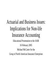 Actuarial and Business Issues - implications for non-life insurance accounting