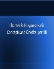 Chapter 8 - Enzymes - Basic Concepts and Kinetics, part III