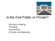 Is the Fed Public or Private