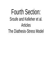 Fourth section, Sroufe and Keller articles, and the Diathesis Stress Model (1).pptx