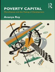 Ananya Roy-Poverty Capital_ Microfinance and the Making of Development  -Taylor & Francis (2010).pdf