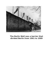 The Berlin Wall was a barrier that divided Berlin from 1961 to 1989.docx