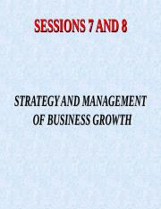SESSION 7 AND 8 STRATEGY AND MANAGEMENT OF BUSINESS GROWTH