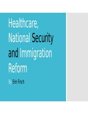 Healthcare, National Security and Immigration Reform.pptx