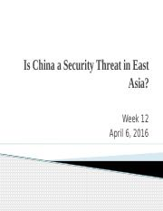 Week 12  Is China a Security Threat in East Asia.pptx