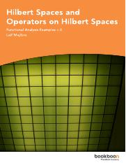 Hilbert Spaces and Operators on Hilbert Spaces.pdf