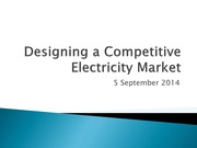 Designing-a-Competitive-Electricity-Market_5Sept2014