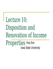 Lecture 10 Disposition and Renovation of Income Proerties(1)