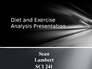 final project diet and exercise analysis presentation The goal of research is to discover these scepticism: the notion that any proposition is open to analysis and critique polgar, thomas  scientific method choose a question to investigate identify a hypothesis related to the question make testable predictions in the hypothesis design an experiment to answer hypothesis question collect data in.