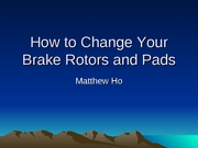 How to Change Your Brake Rotors and Pads