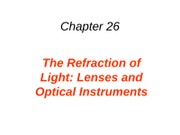 26 Refraction of Light - Lenses and Optical Instruments