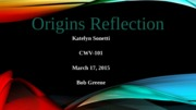 Origins Reflection