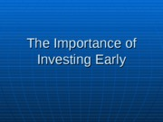 The Importance of Investing Early