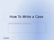 How To Write a Case