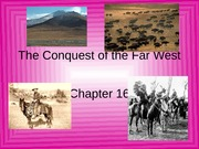 Chapter 16- The Conquest of the Far West
