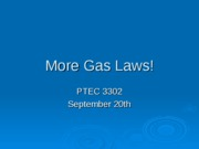 06) More Gas Laws 9_20