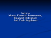 Lecture Notes - Intro to Financial Institutions & their Regulators