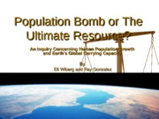 The Population Bomb or The Ultimate Resource