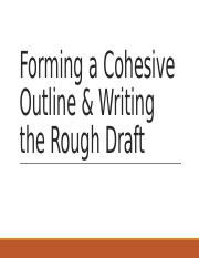 Forming a Cohesive Outline & Writing the Rough.pptx