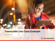 5-Transcoder Use Case Example
