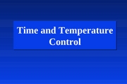 Lecture 19 Time and Temperature Control