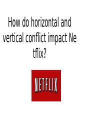 horizontal and vertical conflict impact Netflix.pptx
