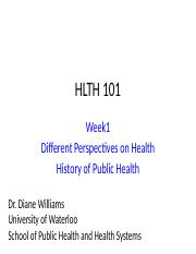 HLTH101-F2015-Week1-HealthDefinitions-History-Students(DONE).pptx