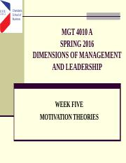 Week FIVE MOTIVATION THEORIES MGT 4010A SPRING 2016.ppt