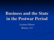 HIS113-15 Business and the State in the Postwar Boom