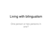 Living with bilingualism