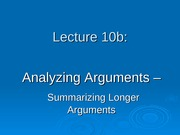 Ling 21 - Lecture 10 - Summarizing Longer Arguments -