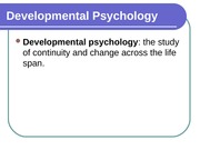 Chapter 10 - Developmental Psychology