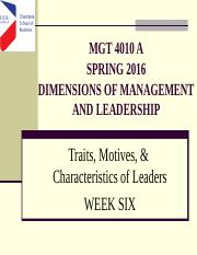 Week SIX TRAITS, MOTIVES AND PERSONAL CHARACTERISTICS OF LEADERS MGT 4010A-SPRING 2016