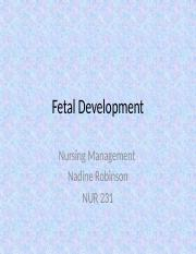 Fetal Development mgmt NUR 231 .pptx