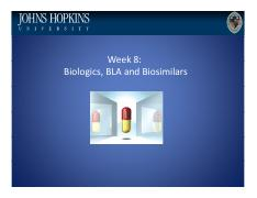 Lecture 8 Biologics, BLA, and Biosimilars (Plain).pdf