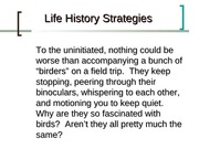Ecology Life History and Intraspecific Competition