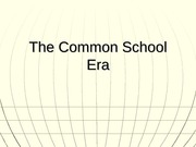 The+Common+School+Era[1]
